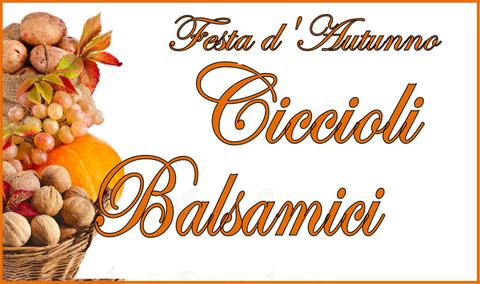 Festa d'Autunno - Ciccioli Balsamici